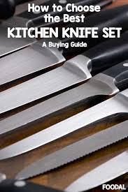 how to choose the best kitchen knife sets foodal com