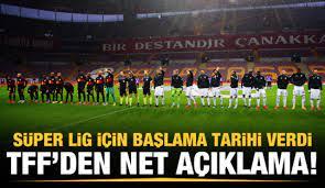 Lig maçları ne zaman başlayacak? TFF Süper lig için tarih verdi!