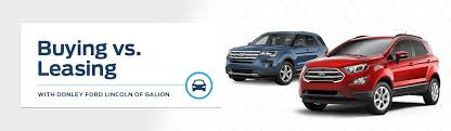 Buy Vs Lease A Car Buying Vs Leasing A New Vehicle In Galion Oh Donley Ford Of Galion