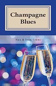 Champagne Blues by Ivan Lyons and Nan Lyons