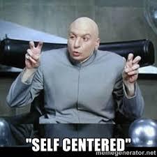 """Self centered"""" - dr. evil quotation marks   Meme Generator via Relatably.com"""