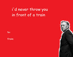 Valentines Day Card From Frank House Of Cards Know Your