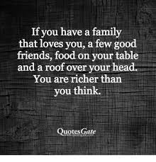 Roof Quotes Gorgeous If You Have A Family That Loves You A Few Good Friends Food On Your