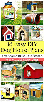 45 easy diy dog house plans ideas you should try this season diy projects