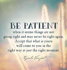 Patience Is The Mother Of Virtues My Favourites Inspirational