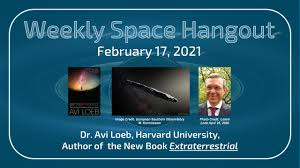 Weekly Space Hangout: February 17, 2021 - Dr. Avi Loeb Discusses His New  Book