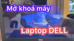 Mở khoá laptop DELL quên mật khẩu