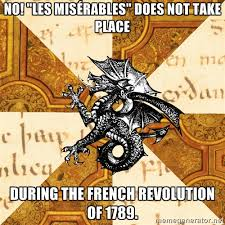 """No! """"LES Misérables"""" does not take place during the French ... via Relatably.com"""