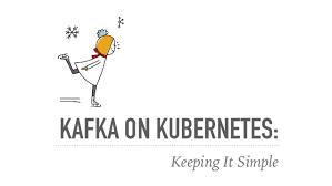 Kafka Helm Chart Kafka On Kubernetes Keeping It Simple Nikki Thean Etsy