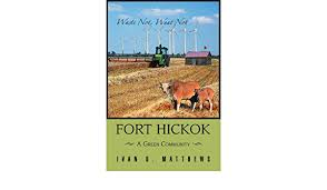 Fort Hickok: A Green Community: Matthews, Ivan: 9780595456000: Amazon.com:  Books