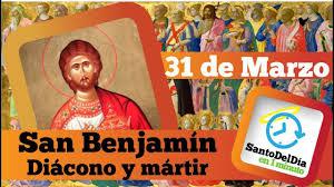 San Benjamín – 31 de marzo (SDD #136) – El blog de @CarlosRomeroV
