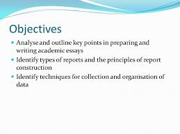 academic essays report writing ppt objectives analyse and outline key points in preparing and writing academic essays