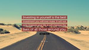 robin s sharma quote investing in yourself is the best robin s sharma quote investing in yourself is the best investment you will