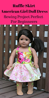 ruffle skirt american girl doll dress sewing project perfect for beginners i love this pattern
