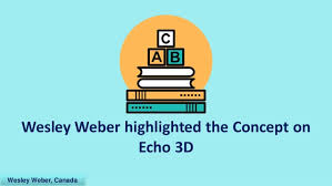 Wesley Weber And His Echo 3D Importance