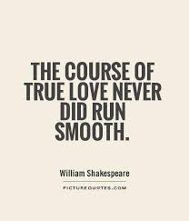 the course of true love never did run smooth picture quotes the course of true love never did run smooth