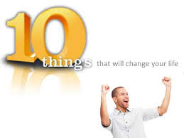 ten things that will change your life