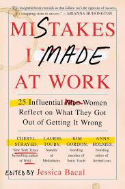 Even Successful Women Make Mistakes 6 Women Talk About Their Goof