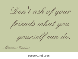 Design custom photo quotes about friendship - Don't ask of your ...