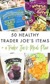 that i thought it would be fun to share a post with the top 50 must have healthy items from trader joe s and a healthy 7 day meal plan using tj s items