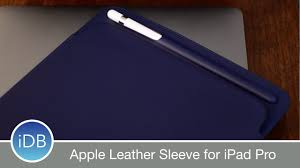 apple s leather sleeve for new ipad pro apple pencil hands on