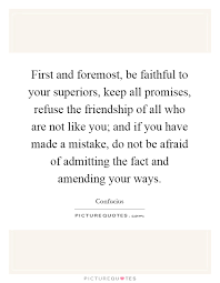 First And Foremost Be Faithful To Your Superiors Keep All Extraordinary Amending Friendships Quotes