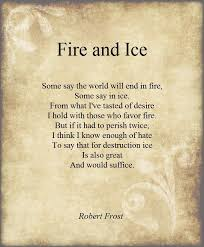 robert frost fire and ice essay  robert frost fire and ice essay