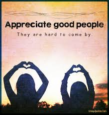 Quotes About Good People Custom Appreciate Good People They Are Hard To Come By Popular