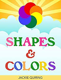 shapes and colors for toddlers. Fine Shapes Shapes And Colors Early Education Picture Book For Babies Toddlers  Preschool Kindergarten Throughout And Colors For Toddlers