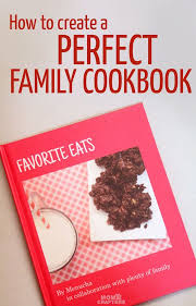 make a family cookbook to preserve those favorite recipes here are tips on how to make it epic and why it s a great gift idea ad