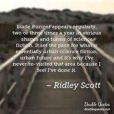 Blade Runner Quotes Unique Blade Runner Appears Regularly Two Or Three Times A Year In Various