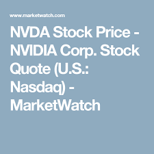 Nasdaq Quote Cool NVDA Stock Price NVIDIA Corp Stock Quote US Nasdaq