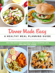 Weekly Meal Planning For One Healthy Dinner Meal Plan One Month Of Healthy Dinners
