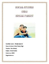 social studies sba problem statement what are the problems encountered by single parents in my community