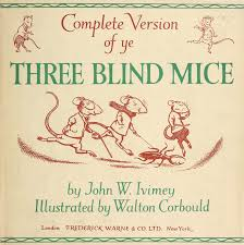 plete version of ye three blind mice