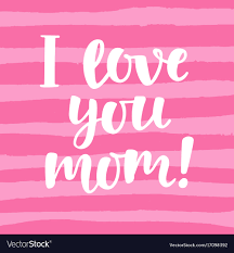 i love you mom cute hand lettering vector image