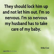 Nervous Quotes Classy Erika Cruz Husband Quotes QuoteHD