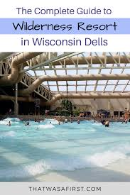 the wilderness resort in wisconsin dells is one of the top resorts in the area
