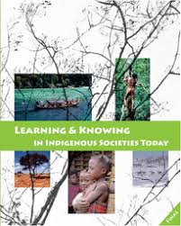 Learning and knowing in indigenous societies today - UNESCO ...