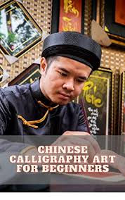 Chinese Calligraphy Art For Beginners - Kindle edition by Mori ...
