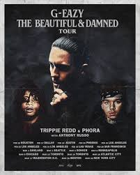 march 9 g eazy the beautiful ed tour with trippie redd phora and anthony russo