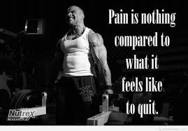 pain is nothing bodybuilders quote