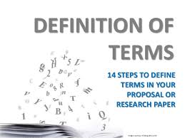 research or proposal writing definition of terms definition of terms 14 steps to define terms in your proposal or research paper image courtesy location at the