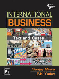 INTERNATIONAL BUSINESS: TEXT AND CASES by SANJAY MISRA, P. K. YADAV | NOOK  Book (eBook) | Barnes & Noble®