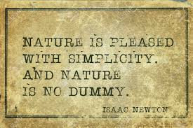 Nature Is Pleased With Simplicity Ancient English Physicist