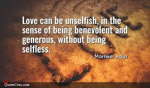 Selfless Quotes Awesome Explore Mortimer Adler Quotes QuoteCites