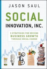 <b>Social Innovation</b>, Inc.: 5 Strategies for Driving Business Growth ...