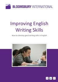 improving english writing skills improving english writing skills how to develop good writing skills in english