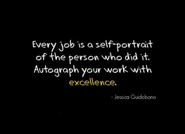 Achievement Quotes - Every job is a self-portrait of the person ...