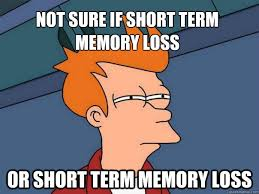 not sure if short term memory loss or short term memory loss ... via Relatably.com